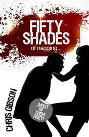 Fifty Shades of Nagging by Chris Gibson