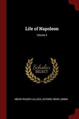 Life of Napoleon; Volume 3 by Henry Wager Halleck image