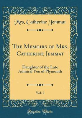 The Memoirs of Mrs. Catherine Jemmat, Vol. 2 by Mrs Catherine Jemmat image