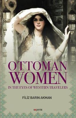 Ottoman Women by Filiz Barin Akman