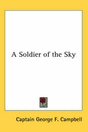 A Soldier of the Sky by Captain George F. Campbell image