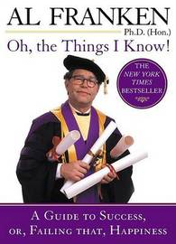 Oh, the Things I Know! by Al Franken image