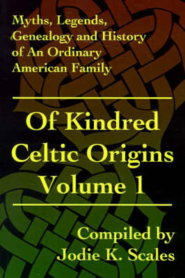 Of Kindred Celtic Origins by Jodie K. Scales