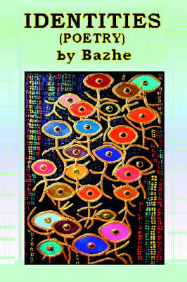 Identities: Poetry by Bazhe