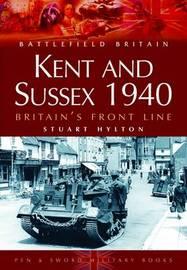 Kent and Sussex 1940 by Stuart Hylton