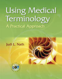 Using Medical Terminology: A Practical Approach: WebCT Brochure by Judi Lindsley Nath