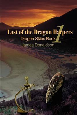 Last of the Dragon Harpers: Dragon Skies Book 1 by James Donaldson image