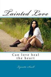 Tainted Love by Mrs Lynette Dawn Snell
