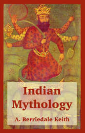 Indian Mythology by Arthur Berriedale Keith image