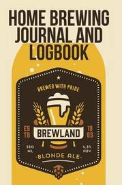 Home Brewing Journal and Logbook by The Blokehead