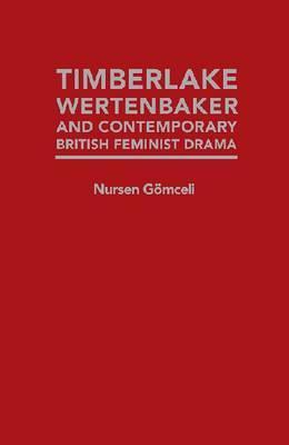 Timberlake Wertenbaker and Contemporary British Feminist Drama by Nursen Gormceli image