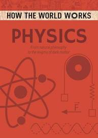 How the World Works: Physics by Anne Rooney