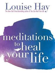 Meditations To Heal Your Life by Louise Hay image