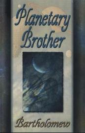 Planetary Brother by Bartholomew