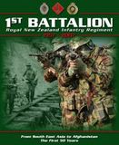1st Battalion RNZIR 1957-2007: From South-East Asia to Afghanistan the First 50 Years by Paul Koorey