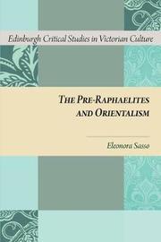 The Pre-Raphaelites and Orientalism by Eleonora Sasso