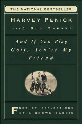 """And If You Play Golf, You're My Friend: Furthur Reflections of a Grown Caddie "" image"