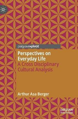 Perspectives on Everyday Life by Arthur Asa Berger