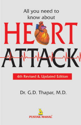 All You Need to Know About Heart Attacks by G.D. Thapar image