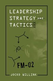 Leadership Strategy and Tactics by Jocko Willink