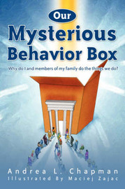 Our Mysterious Behavior Box by Andrea, L. Chapman image