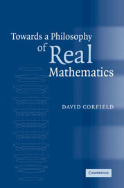 Towards a Philosophy of Real Mathematics by David Corfield image