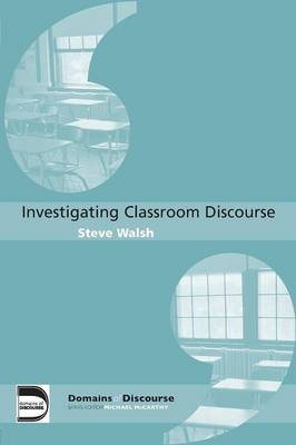 Investigating Classroom Discourse by Steve Walsh image