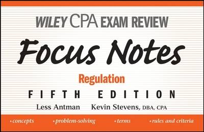 Wiley CPA Examination Review Focus Notes: Regulation by Less Antman image