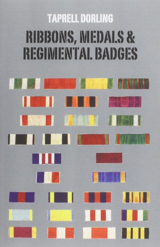 Ribbons Medals and Regimental Badges by Taprell J. Dorling