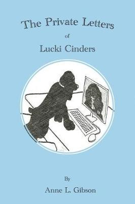 The Private Letters of Lucki Cinders by Anne L Gibson image
