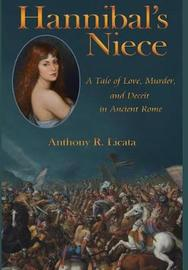 Hannibal's Niece by Anthony R Licata