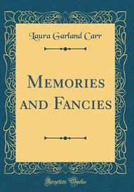 Memories and Fancies (Classic Reprint) by Laura Garland Carr image