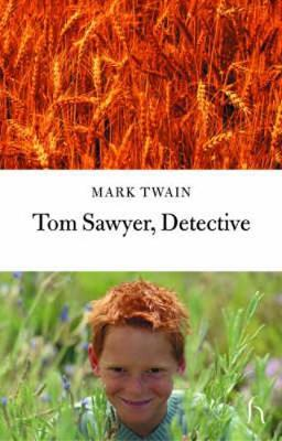 Tom Sawyer Detective by Mark Twain )