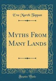 Myths from Many Lands (Classic Reprint) by Eva March Tappan image