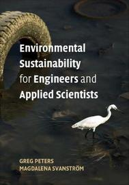 Environmental Sustainability for Engineers and Applied Scientists by Greg Peters