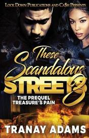These Scandalous Streets 3 by Tranay Adams