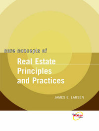Core Concepts of Real Estate Practices and Principles by James E. Larsen image