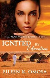 Ignited by Education by Eileen K Omosa image