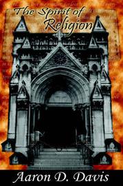 The Spirit of Religion by Aaron D. Davis