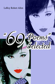69 Poems Selected by LeRoy Robert Allen image