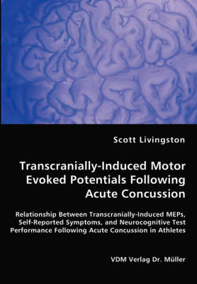 Transcranially-Induced Motor Evoked Potentials Following Acute Concussion by Scott Livingston image