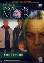 Inspector Morse Spoil The Child on DVD