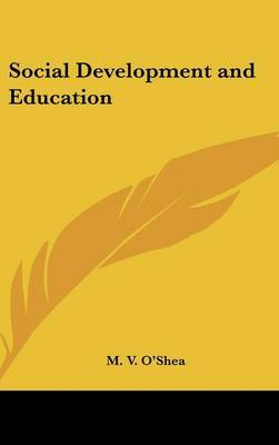 Social Development and Education by M.V. O'shea image