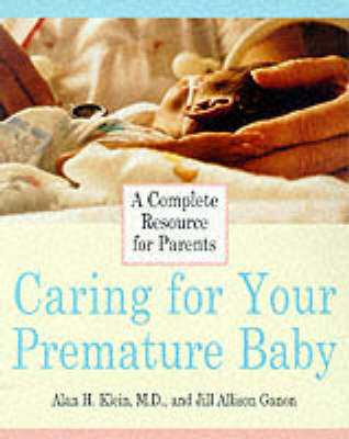 Caring for Your Premature Baby by Adam Klein
