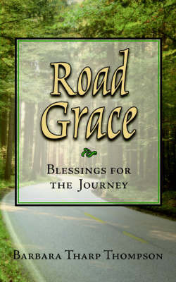 Road Grace by Barbara, Tharp Thompson