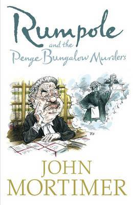 Rumpole and the Penge Bungalow Murders by Sir John Mortimer