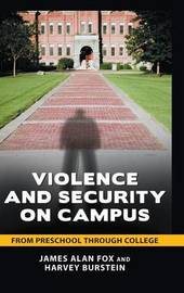 Violence and Security on Campus by James Alan Fox image