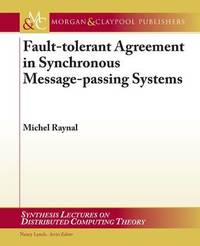 Fault-tolerant Agreement in Synchronous Message-passing Systems by Michel Raynal
