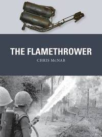 The Flamethrower by Chris McNab