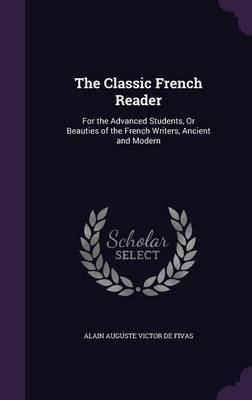 The Classic French Reader by Alain Auguste Victor de Fivas image